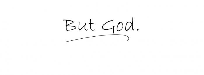 But…God!